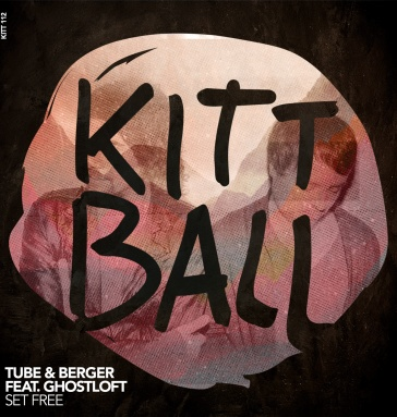 Tube & Berger ft. Ghost Loft – Set Free [KITT112]