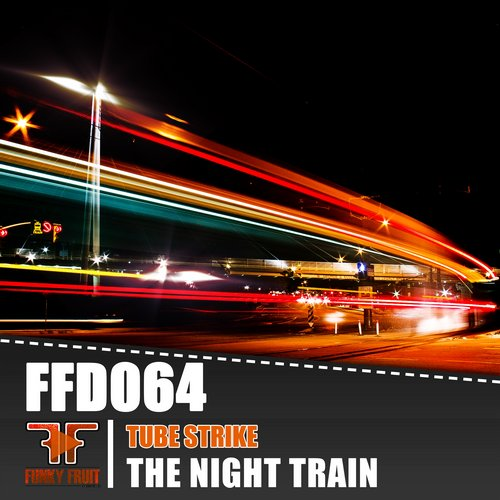 Tube Strike - The Night Train [FFD 064]