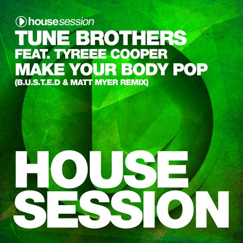 Tune Brothers, Tyree Cooper - Make Your Body Pop (B.U.S.T.E.D, Matt Myer Remix) [HSR414]