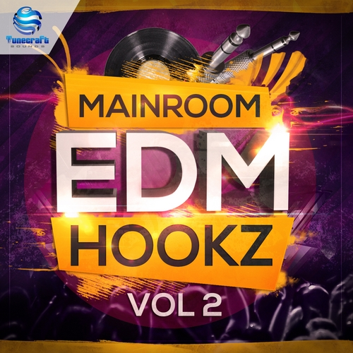 Tunecraft Sounds Mainroom EDM Hooks Vol 2