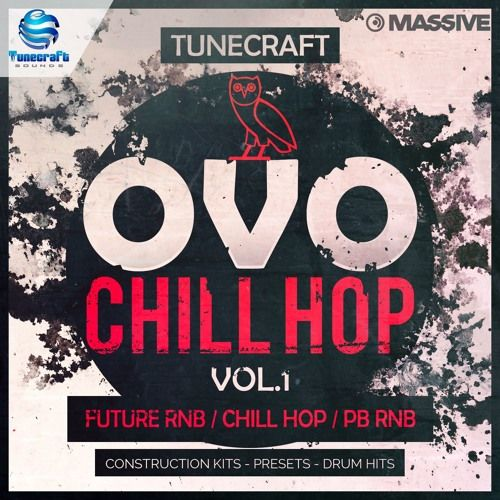 Tunecraft Sounds OVO Chill Hop Vol 1 WAV MiDi MASSiVE PRESETS