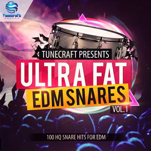 Tunecraft Sounds Ultra Fat EDM Snares Vol 1
