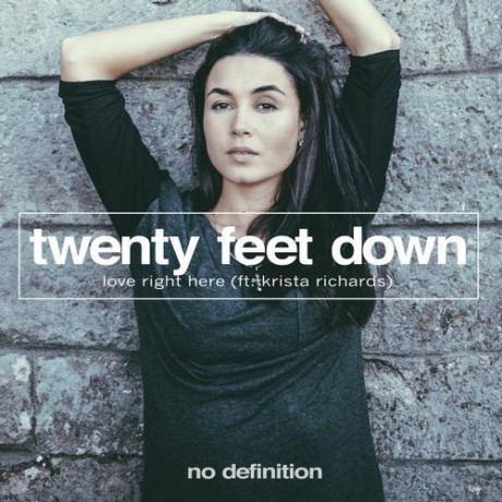 Twenty Feet Down – Love Right Here [NDF081]