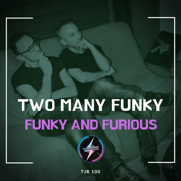 Two Many Funky - Funky and Furios [TJ100]