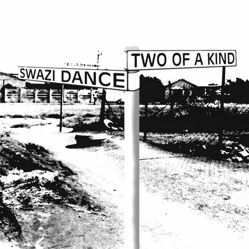 Two Of A Kind - Swazi Dance [CX015]