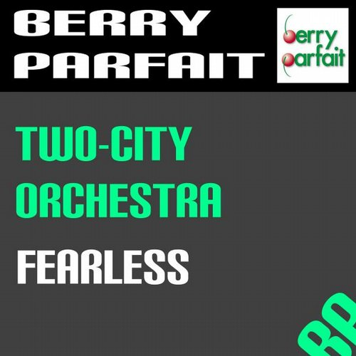 Two-City Orchestra - Fearless  [7640168990503]