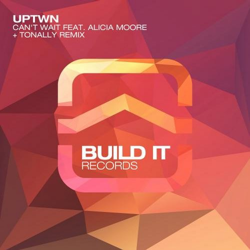UPTWN, Alicia Moore – Can't Wait