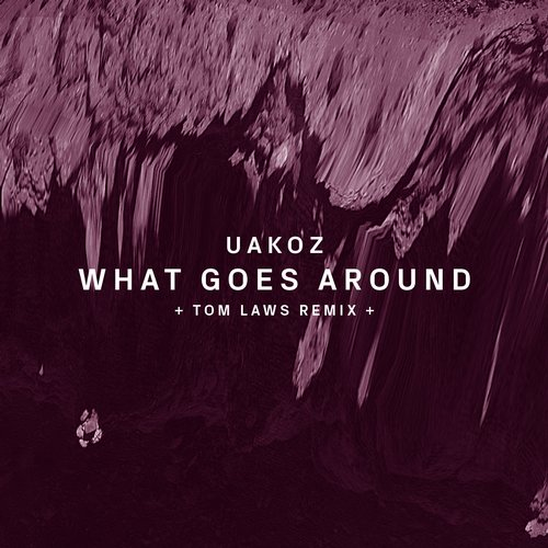 Uakoz - What Goes Around [ORGA74]