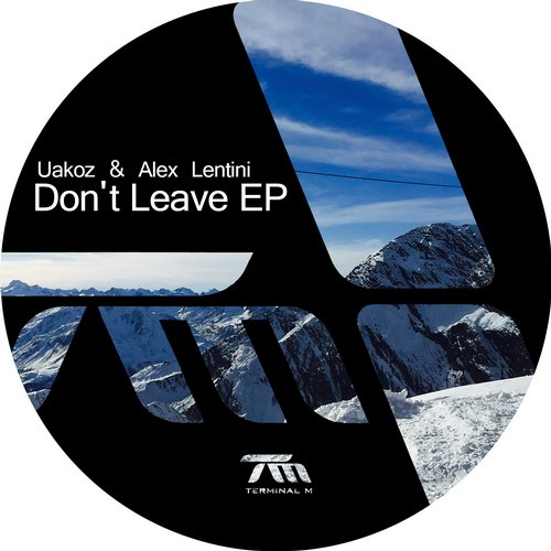 Uakoz, Alex Lentini – Don't Leave EP [TERM126]