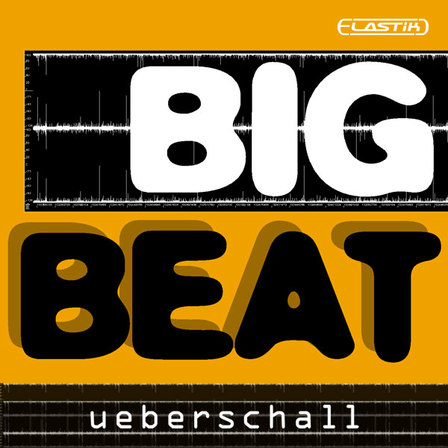 Ueberschall Big Beat ELASTiK-DYNAMiCS