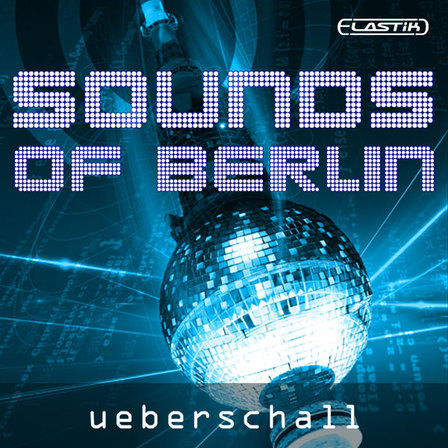 Ueberschall Sounds of Berlin VSTi DXi RTAS AU HYBRiD DVDR-DYNAMiCS