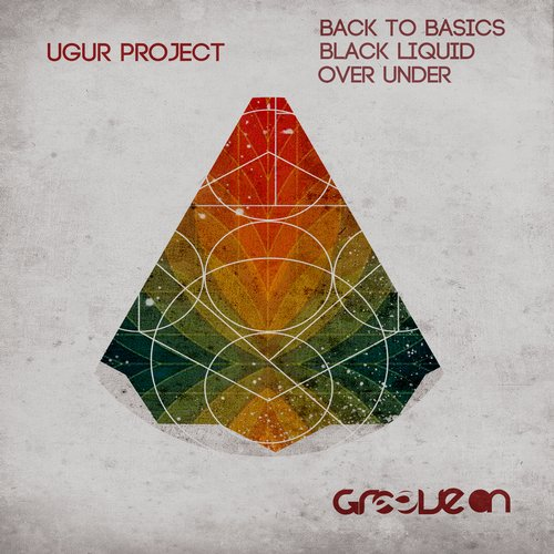 Ugur Project - Back To Basics, Black Liquid And Over Under [GO174]