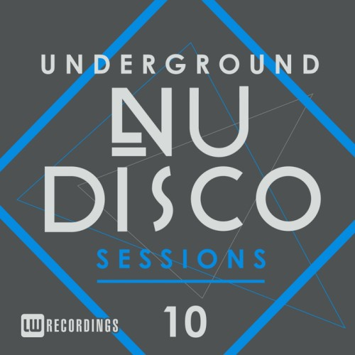 VA - Underground Nu-Disco Sessions Vol 10 2017 [LWUNDS10]