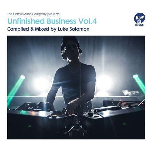 Unfinished Business Volume 4 compiled & mixed by Luke Solomon [CMCD126B]