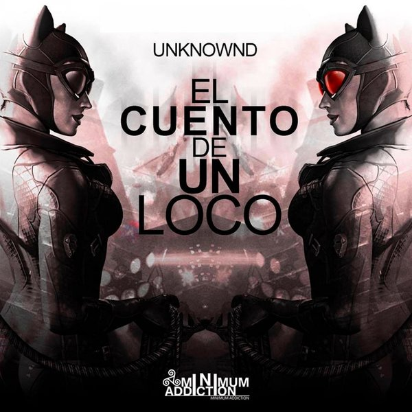 UnknOwnd - El Cuento De Un Loco: The Remixes [MNA161]