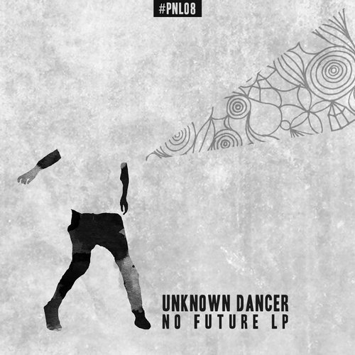 Unknown Dancer - No Future [PNL 08]