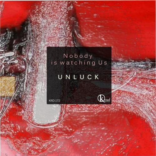 Unluck – Nobody Is Watching Us [KRD172]