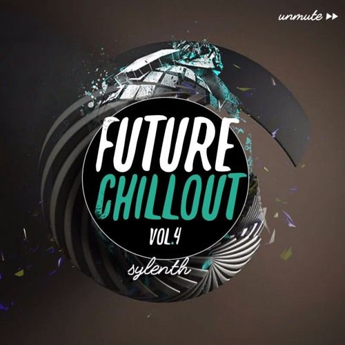 Unmute Future Chillout Vol 4 For SYLENTH1