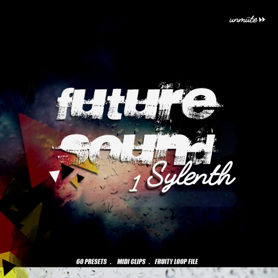 Unmute Future Sound Vol 1 For SYLENTH1