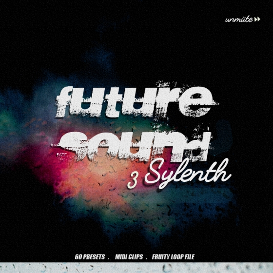 Unmute Future Sound Vol.3 For SYLENTH1