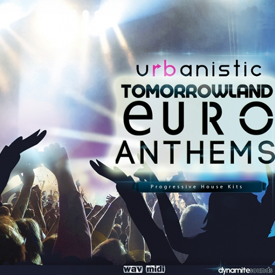 Urbanistic Dynamite Sounds Tomorrowland Euro Anthems WAV MiDi