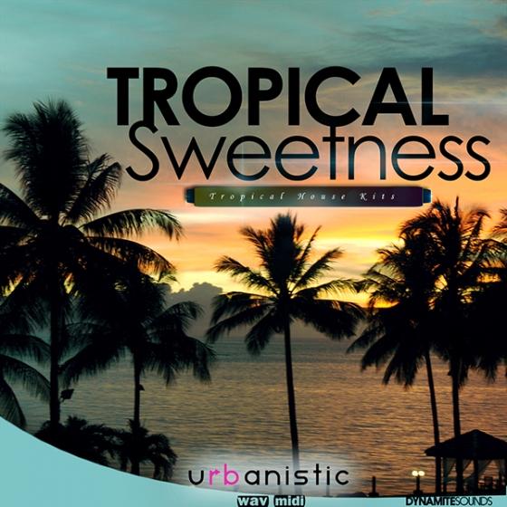 Urbanistic Dynamite Sounds Tropical Sweetness WAV MiDi
