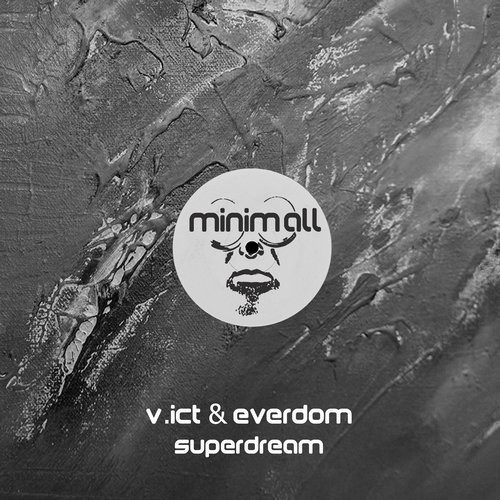 V.ict & Everdom – Superdream [MINIMALL153]