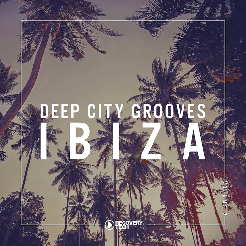 VA – Deep City Grooves Ibiza Vol 3 [RTCOMP1270]