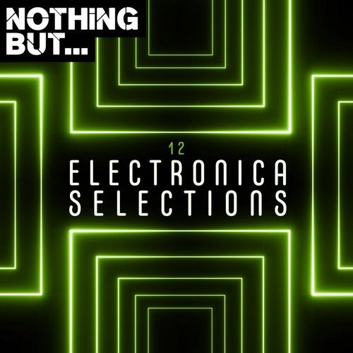 VA – Nothing But… Electronica Selections, Vol. 12 [NBES012]