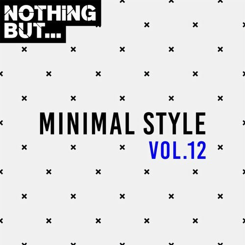 VA – Nothing But… Minimal Style, Vol. 12 [NBMS12]