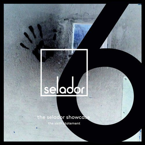VA – The Selador Showcase, The Sixth Statement [SEL076]