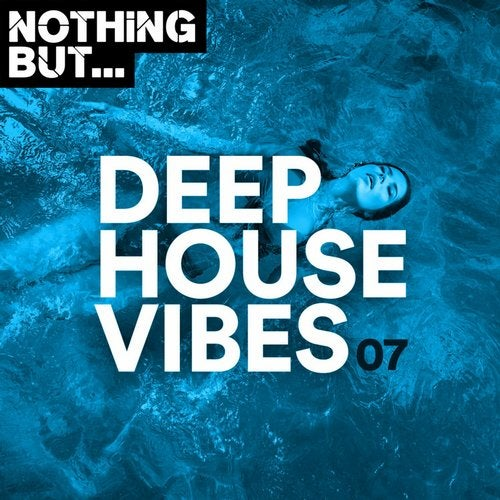 VA – Nothing But… Deep House Vibes, Vol. 07 [NBDHV07]