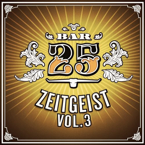 VA – Bar 25 – Zeitgeist, Vol. 3 [BAR25084DJ]