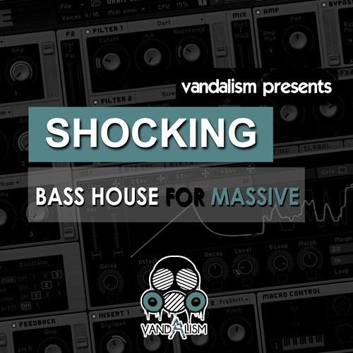 Vandalism Shocking Bass House For Ni MASSiVE