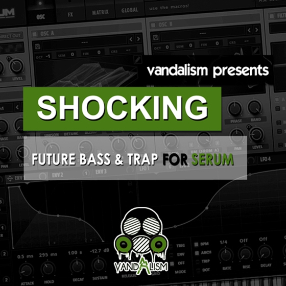 Vandalism Shocking Future Bass And Trap For XFER RECORDS SERUM