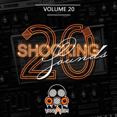 Vandalism Shocking Sounds 20 For SYLENTH1