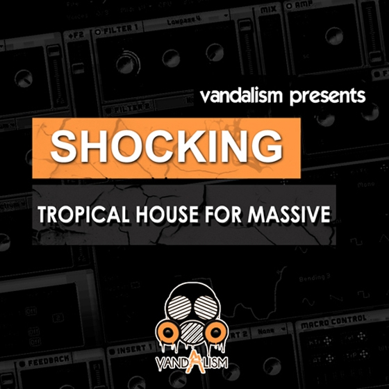 Vandalism Shocking Tropical House For Ni MASSiVE NMSV