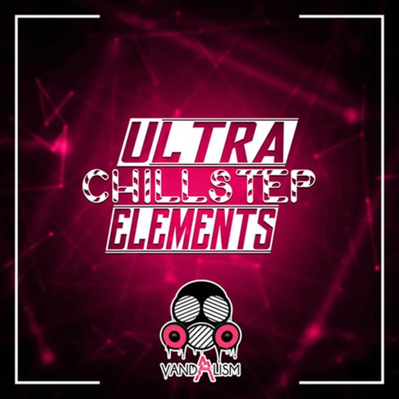 Vandalism Ultra Chillstep Elements WAV MiDi