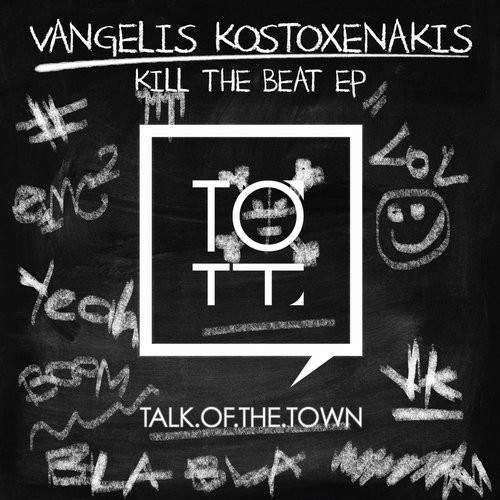 Vangelis Kostoxenakis – Kill The Beat [TOTT001]