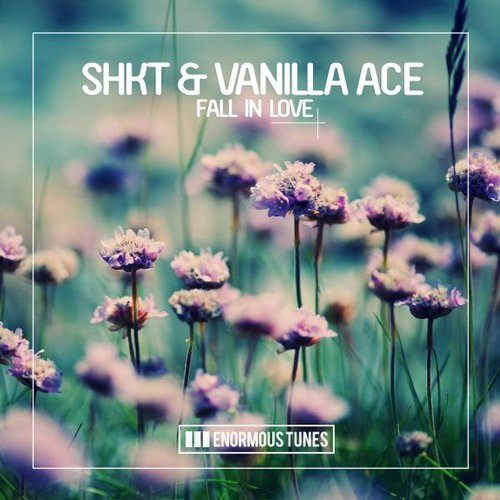 Vanilla Ace, SHKT - Fall In Love [ETR285]