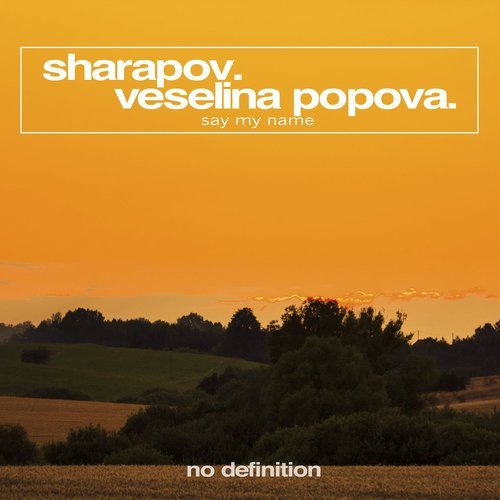 Veselina Popova, Sharapov - Say My Name [NDF208]
