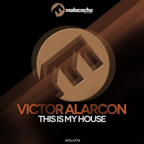 Victor alarcon this is my house mola 178 for My house house music