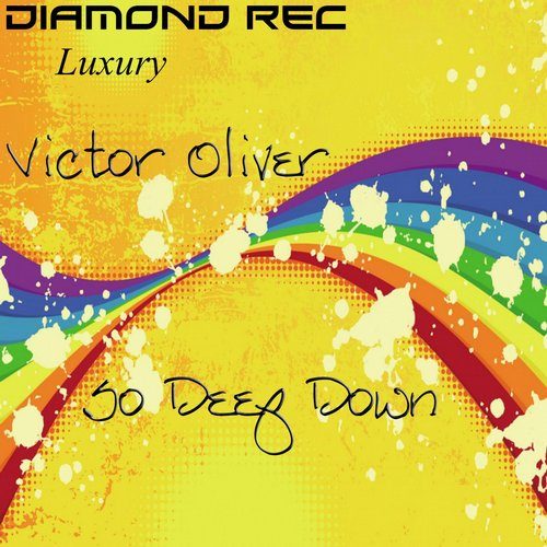 Victor Oliver - So Deep Down [DIARL120]