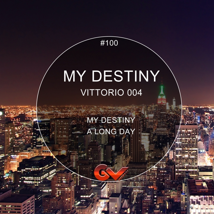 Vittorio 004 - My Destiny / A Long Day [GVR 100]