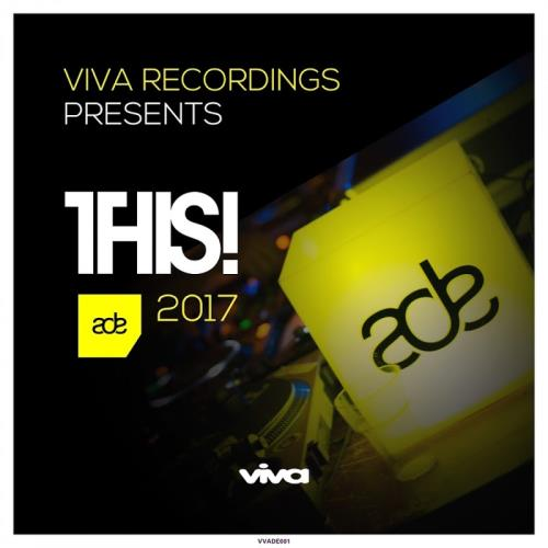 VA - Viva Recordings Presents: THIS! ADE 2017 [VVADE001]