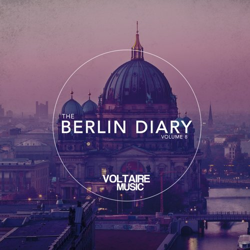 VA - Voltaire Musc Pres. The Berlin Diary Pt. 8 [VOLTCOMP445]