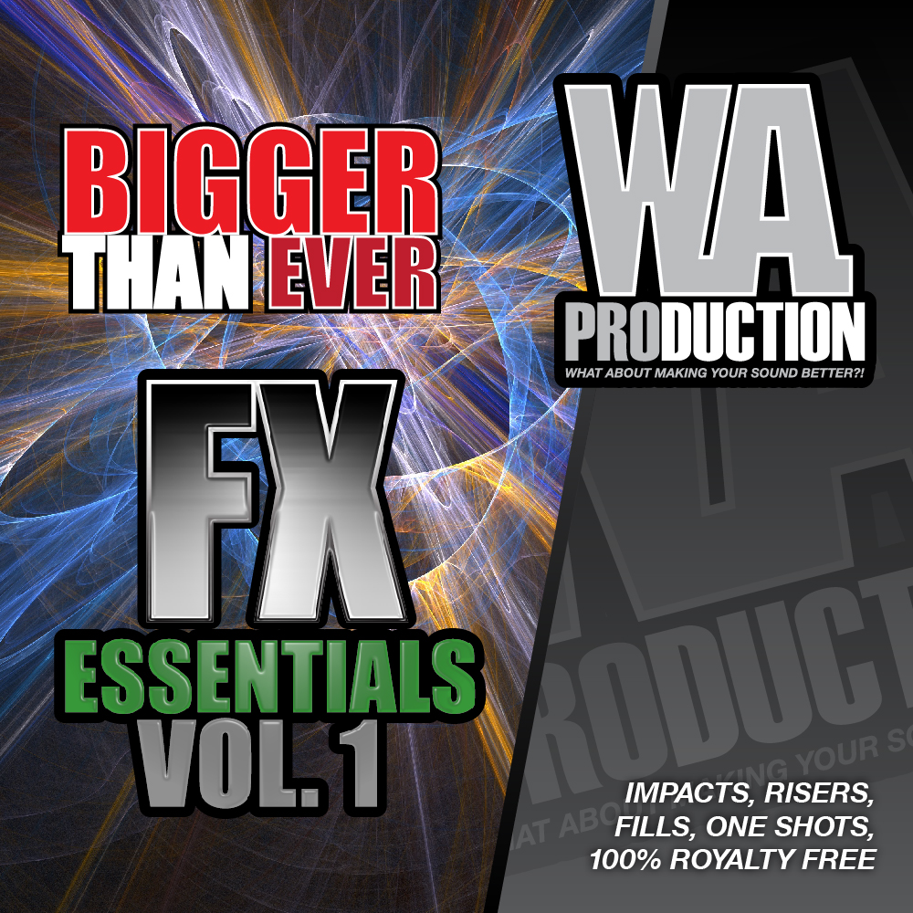 W.A Production Bigger Than Ever FX Essentials 1