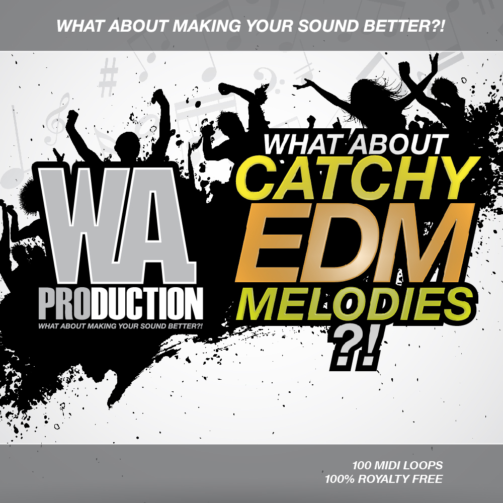 W.A Production What About Catchy EDM Melodies