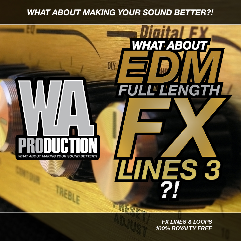 W.A Production What About EDM Full Length FX Lines 3