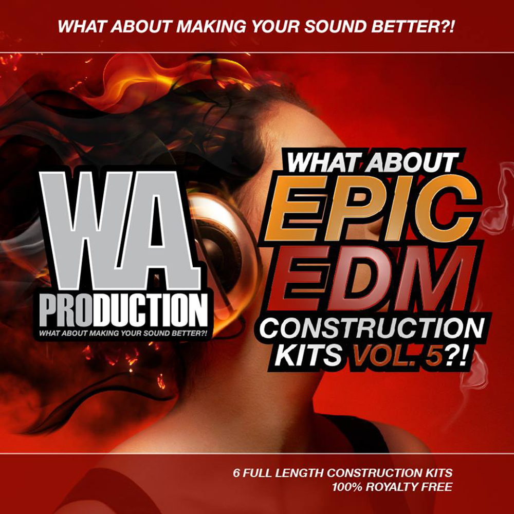 W a production what about epic edm construction kits vol 5 for Epic house music